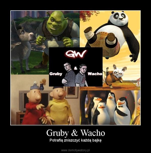 Gruby & Wacho – Potrafią zniszczyć każdą bajkę