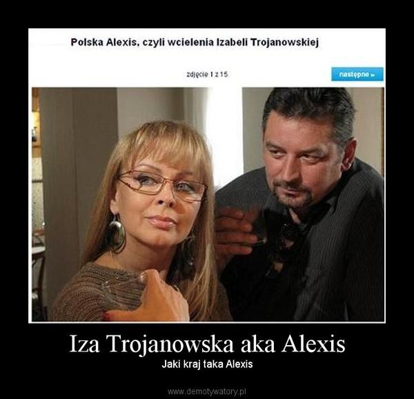 Iza Trojanowska aka Alexis – Jaki kraj taka Alexis