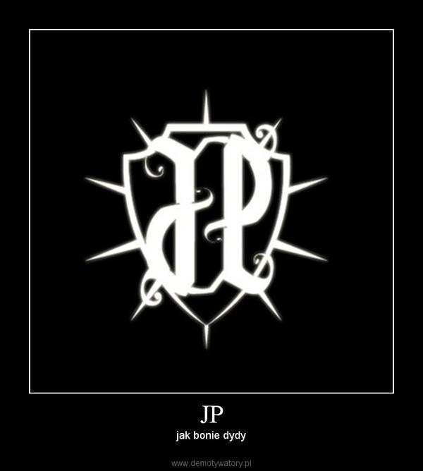 JP – jak bonie dydy