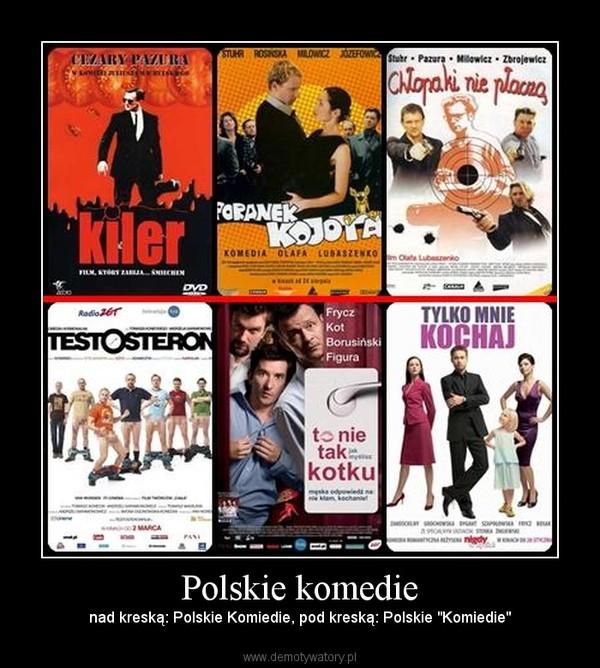 polskie komedie – demotywatory.pl