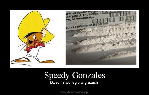 Speedy Gonzales – Dzieciństwo legło w gruzach