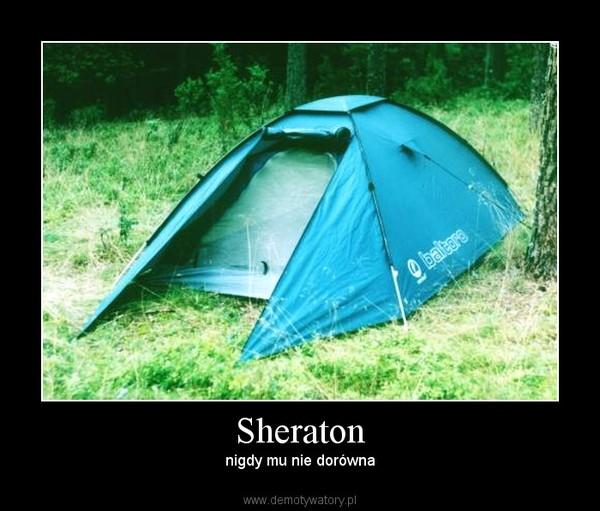 Sheraton – nigdy mu nie dorówna