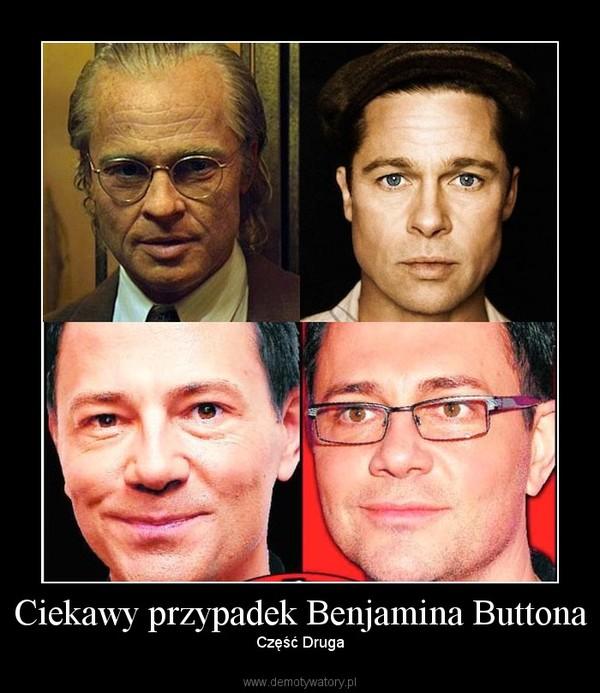 Ciekawy przypadek Benjamina Buttona – Część Druga