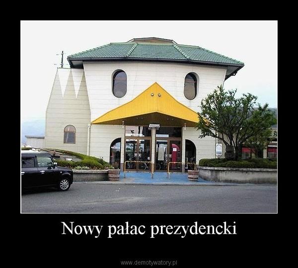 Nowy pałac prezydencki –