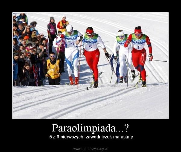 Paraolimpiada...? –  5 z 6 pierwszych  zawodniczek ma astmę