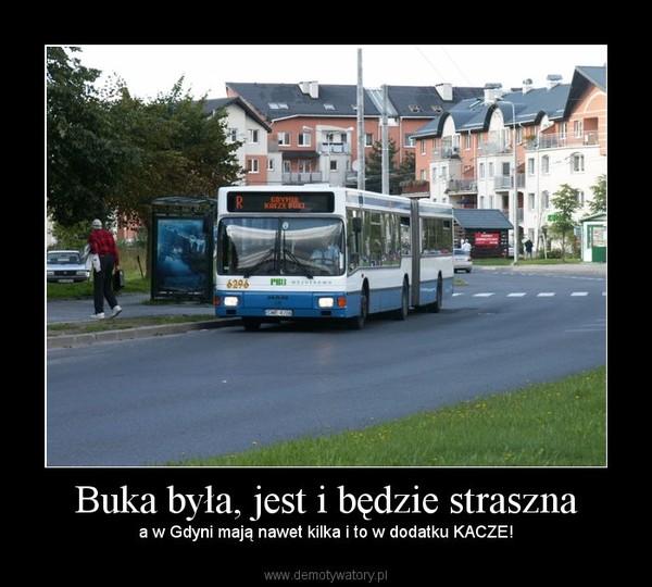 Buka była, jest i będzie straszna – a w Gdyni mają nawet kilka i to w dodatku KACZE!