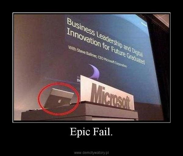 Epic Fail. –