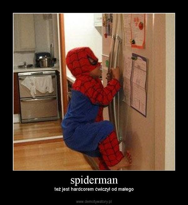 spiderman – też jest hardcorem ćwiczył od małego