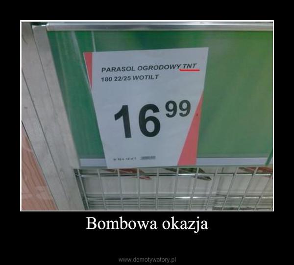 Bombowa okazja –