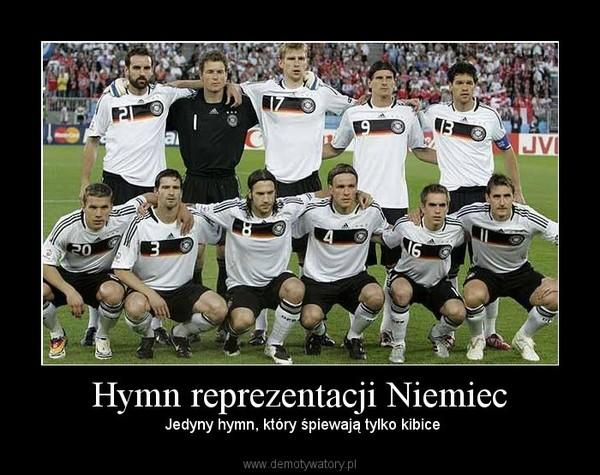 7bae9bac1 Hymn reprezentacji Niemiec – Jedyny hymn, który śpiewają tylko kibice