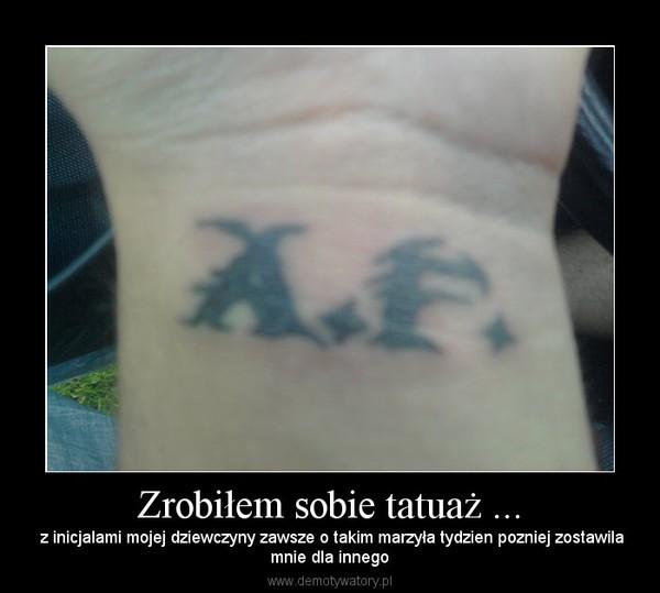 Zrobiłem Sobie Tatuaż Demotywatorypl