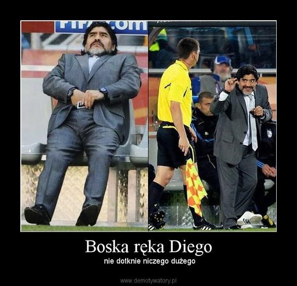 Boska ręka Diego –  nie dotknie niczego dużego