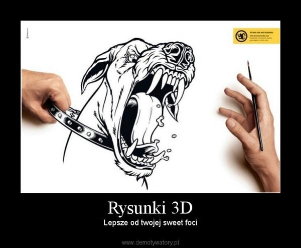 Rysunki 3D –  Lepsze od twojej sweet foci