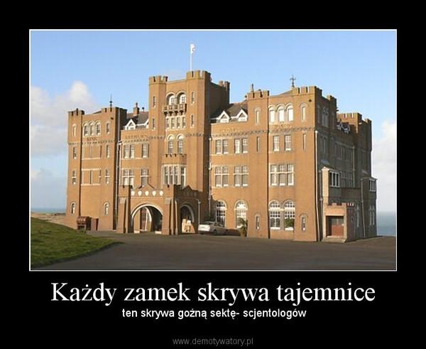 Każdy zamek skrywa tajemnice –  ten skrywa goźną sektę- scjentologów