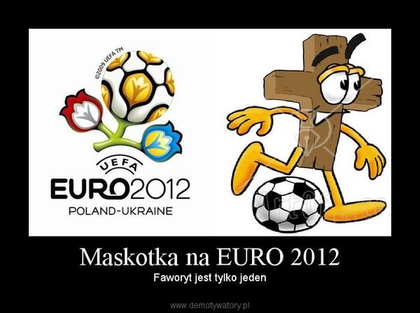 Maskotka na EURO 2012 – Faworyt jest tylko jeden