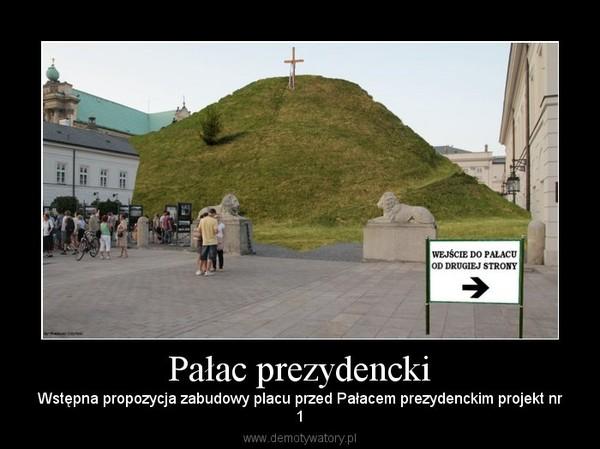 Pałac prezydencki – Wstępna propozycja zabudowy placu przed Pałacem prezydenckim projekt nr1