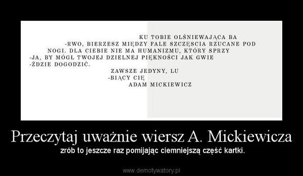 Przeczytaj Uważnie Wiersz A Mickiewicza Demotywatorypl