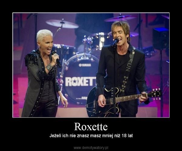 Roxette – Jeżeli ich nie znasz masz mniej niż 18 lat