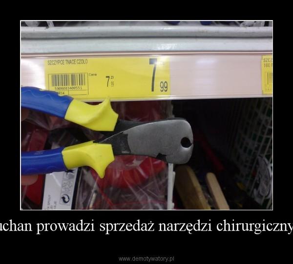 Auchan prowadzi sprzedaż narzędzi chirurgicznych –