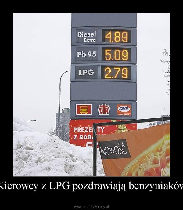 Kierowcy z LPG pozdrawiają benzyniaków –