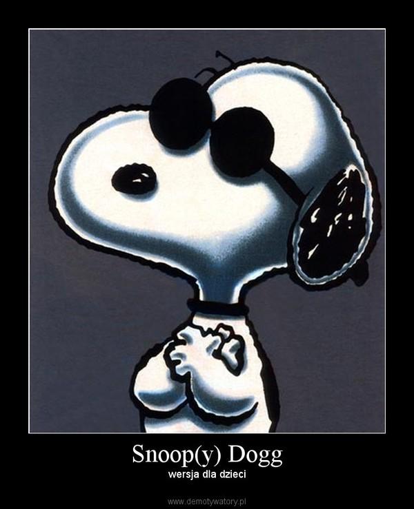 Snoop(y) Dogg – wersja dla dzieci