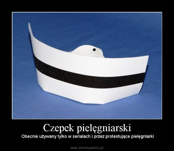 Czepek pielęgniarski – Obecnie używany tylko w serialach i przez protestujące pielęgniarki