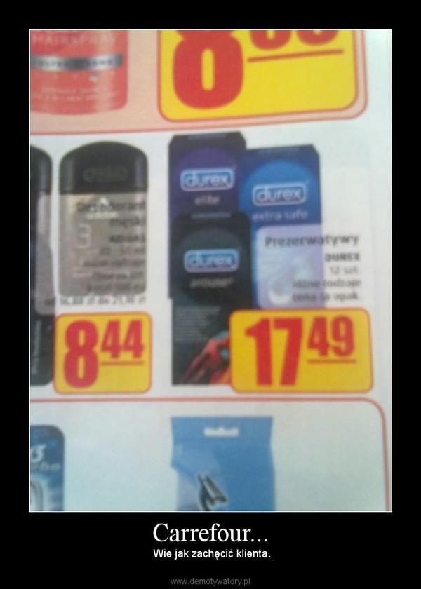 Carrefour... – Wie jak zachęcić klienta.