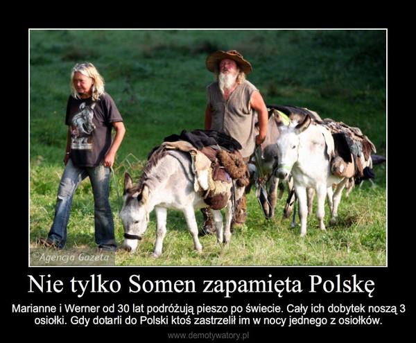 Nie tylko Somen zapamięta Polskę – Marianne i Werner od 30 lat podróżują pieszo po świecie. Cały ich dobytek noszą 3 osiołki. Gdy dotar