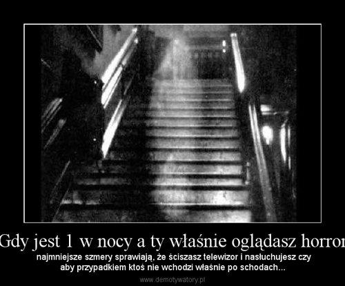 Gdy jest 1 w nocy a ty właśnie oglądasz horror