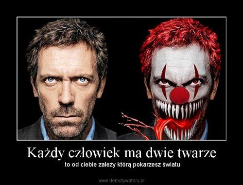 Każdy człowiek ma dwie twarze