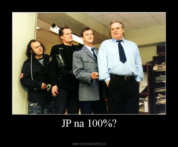 JP na 100%? –