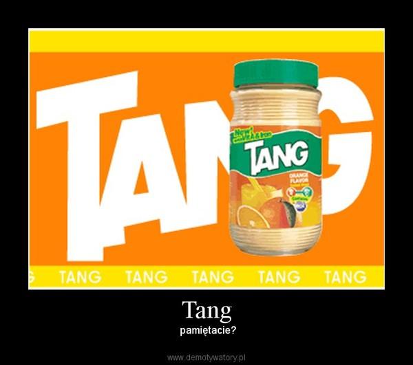 Tang – pamiętacie?