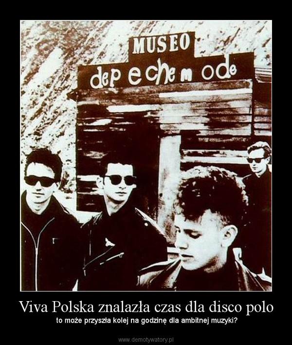 Viva Polska znalazła czas dla disco polo – to może przyszła kolej na godzinę dla ambitnej muzyki?