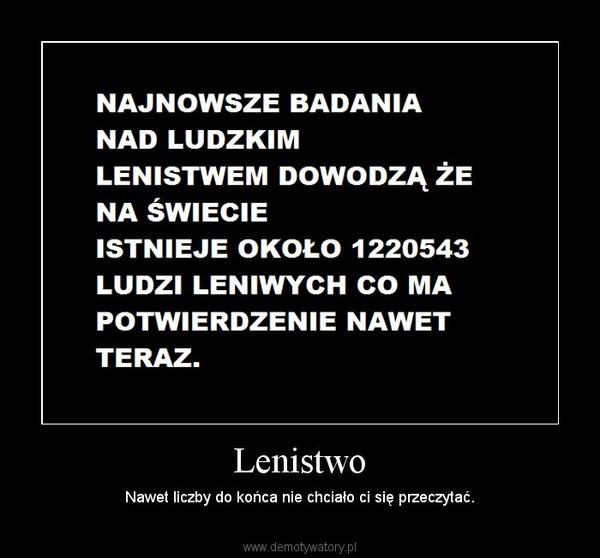 Lenistwo – Nawet liczby do końca nie chciało ci się przeczytać.