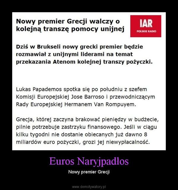 Euros Naryjpadłos – Nowy premier Grecji