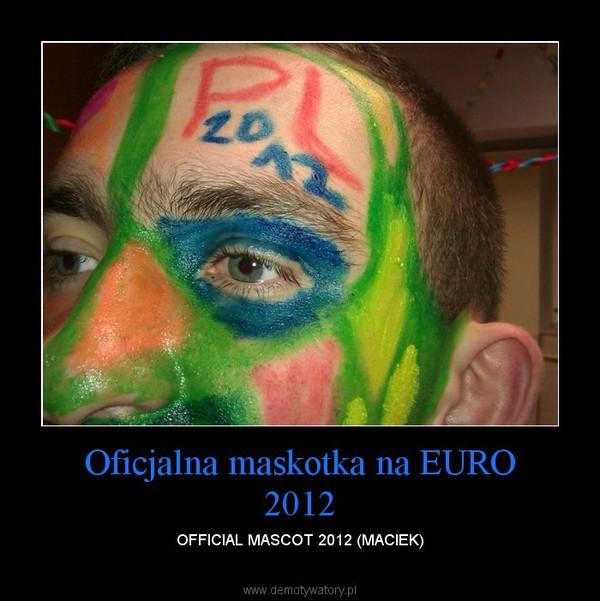 Oficjalna maskotka na EURO 2012 – OFFICIAL MASCOT 2012 (MACIEK)