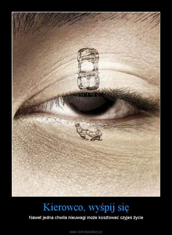 Kierowco, wyśpij się – Nawet jedna chwila nieuwagi może kosztować czyjeś życie