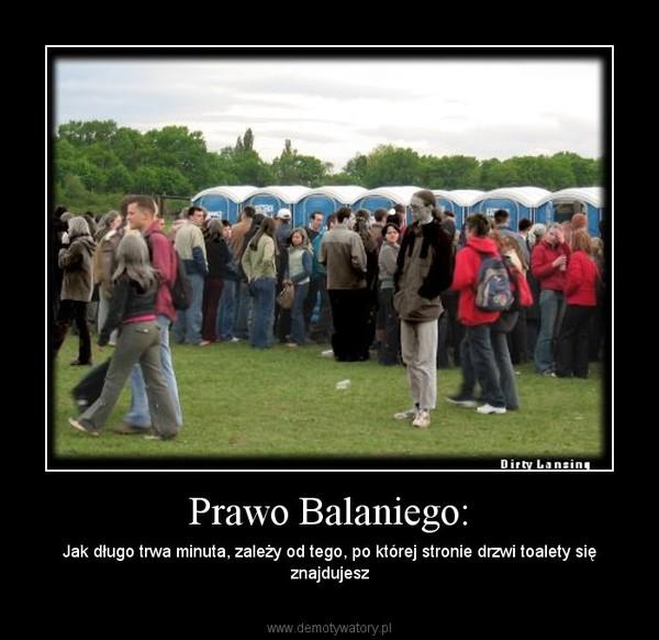Prawo Balaniego: – Jak długo trwa minuta, zależy od tego, po której stronie drzwi toalety się znajdujesz