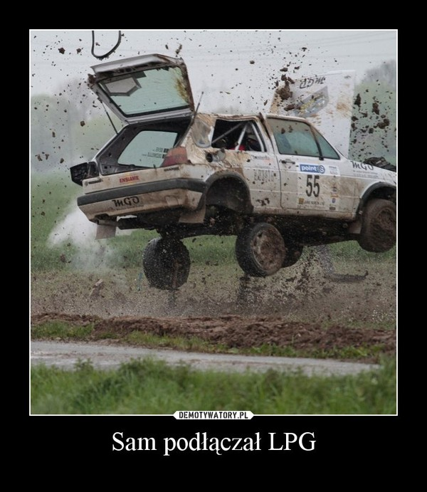 Sam podłączał LPG –