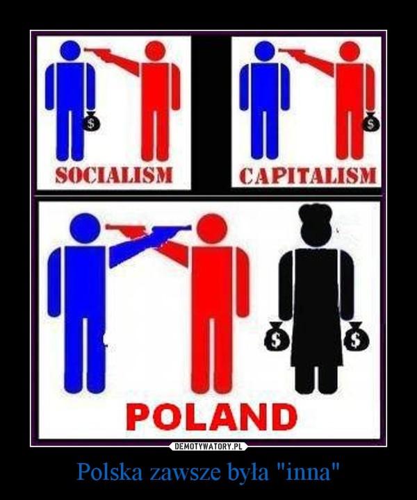 """Polska zawsze była """"inna"""" –"""