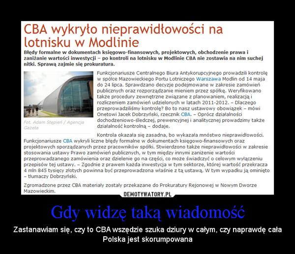 Gdy widzę taką wiadomość – Zastanawiam się, czy to CBA wszędzie szuka dziury w całym, czy naprawdę cała Polska jest skorumpowana
