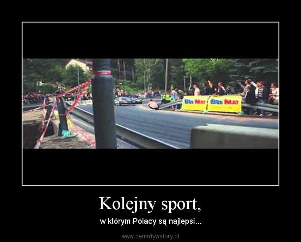 Kolejny sport, – w którym Polacy są najlepsi...