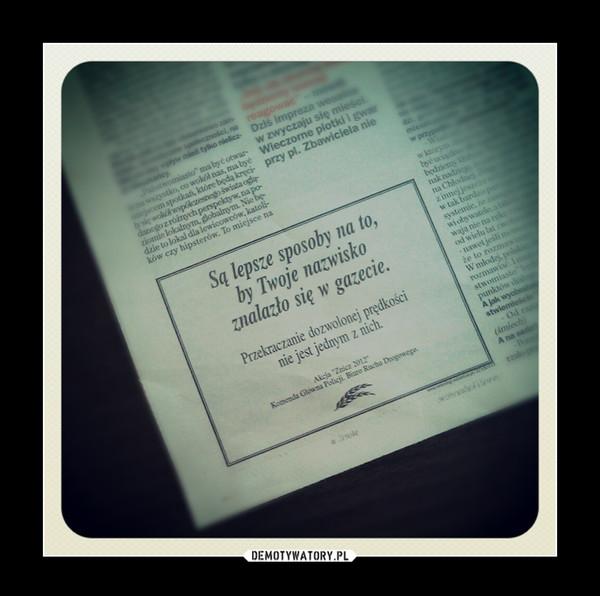 Są lepsze sposoby... – ...by Twoje nazwisko znalazło się w gazecie