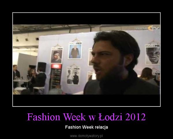 Fashion Week w Łodzi 2012 – Fashion Week relacja