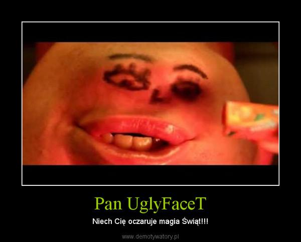 Pan UglyFaceT – Niech Cię oczaruje magia Świąt!!!