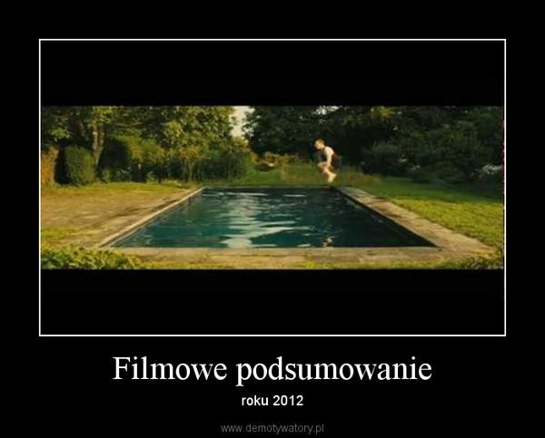 Filmowe podsumowanie – roku 2012
