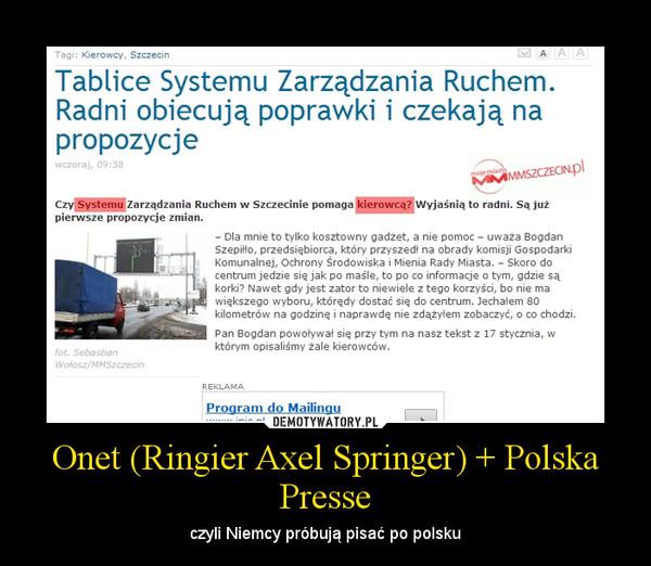 Onet (Ringier Axel Springer) + Polska Presse – czyli Niemcy próbują pisać po polsku