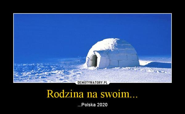 Rodzina na swoim... – ...Polska 2020