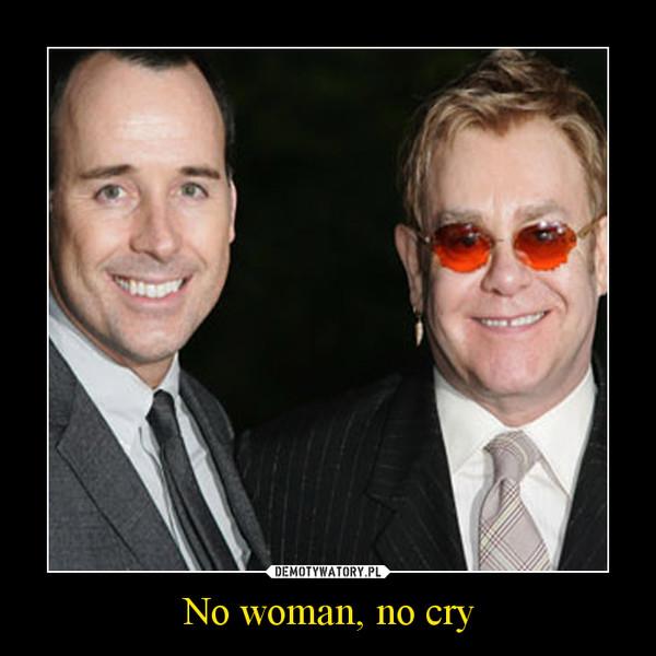 No woman, no cry –