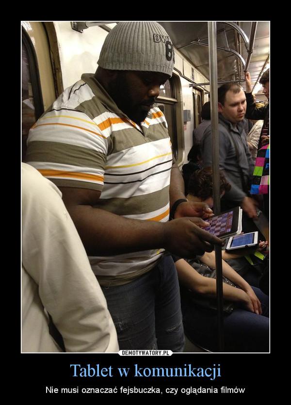 Tablet w komunikacji – Nie musi oznaczać fejsbuczka, czy oglądania filmów